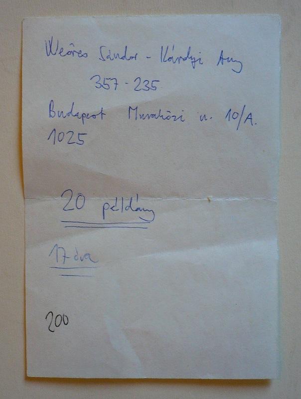 A bejegyzés közreadása után találtam meg ezt a kis cetlit, amire a címet, telefonszámot, a megbeszélt időt és a példányszámot sebtiben felírtam.